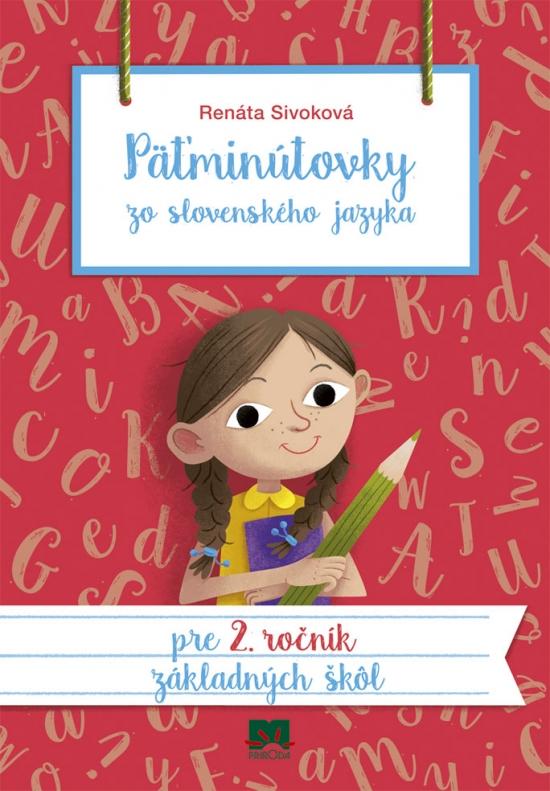 Päťminútovky zo slovenského jazyka pre 2. ročník základných škôl, 2. vydanie - Renáta Sivoková
