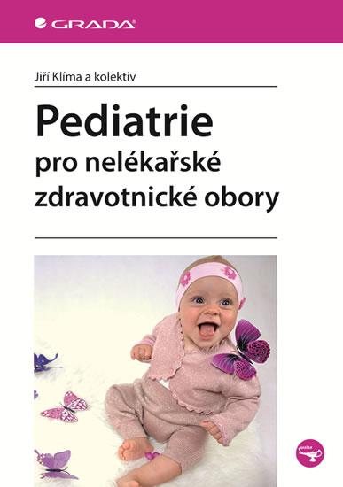 Pediatrie pro nelékařské zdravotnické obory - Klíma Jiří a kolektív