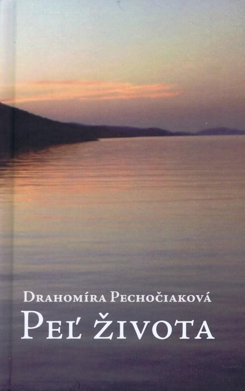 Peľ života - Drahomíra Pechočiaková