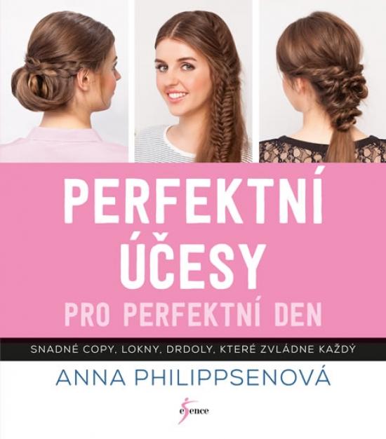 Perfektní účesy pro perfektní den - Anna Philippsen