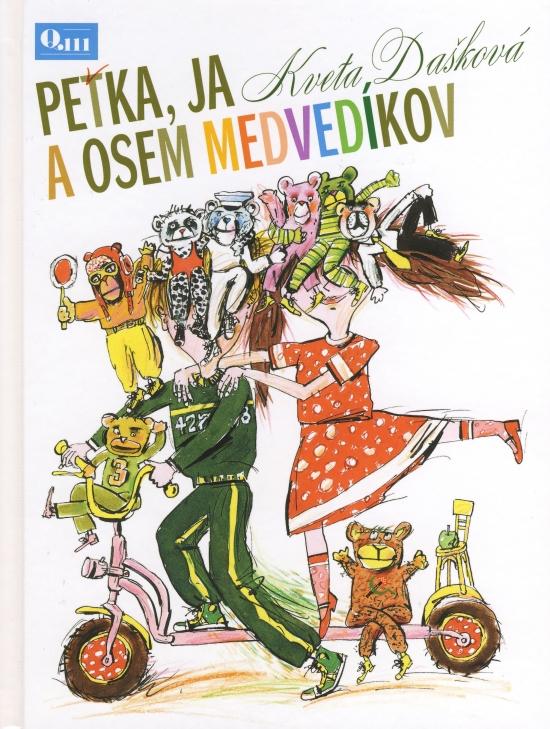 Peťka, ja a osem medvedíkov - Kveta Dašková