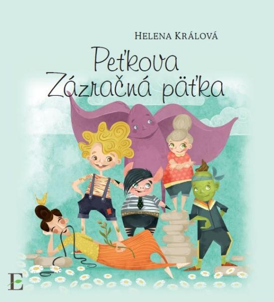 Peťkova Zázračná päťka - Helena Králová