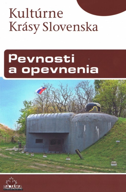 Pevnosti a opevnenia- Kultúrne krásy Slovenska - Kolektív autorov