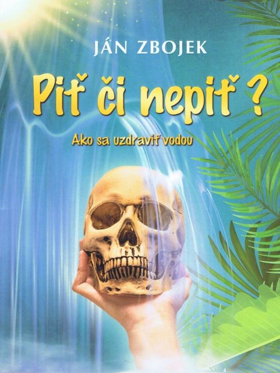 Piť či nepiť? - Ján Zbojek