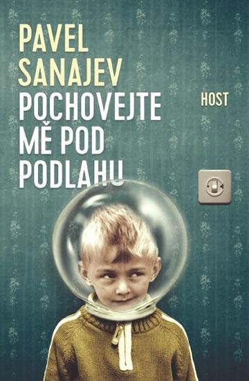 Pochovejte mě pod podlahu - Pavel Sanajev