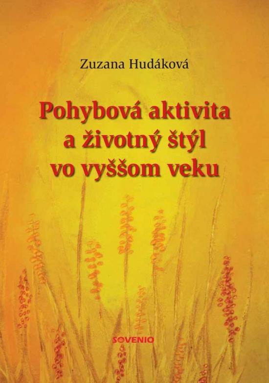 Pohybová aktivita a životný štýl vo vyššom veku - Zuzana Hudáková