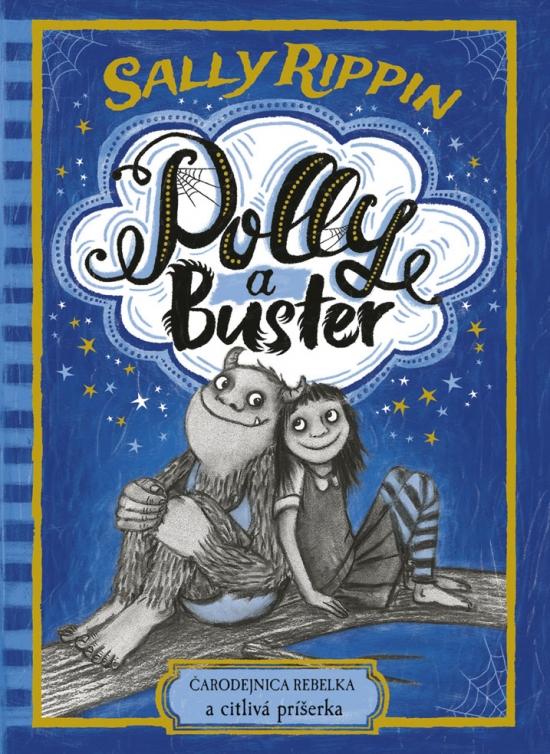 Polly a Buster: Čarodejnica rebelka a citlivá príšerka - Sally Rippin