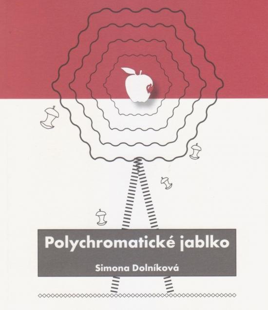 Polychromatické jablko - Simona Dolníková
