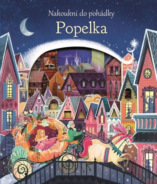 Popelka - Nakoukni do pohádky - Anna Milbourne