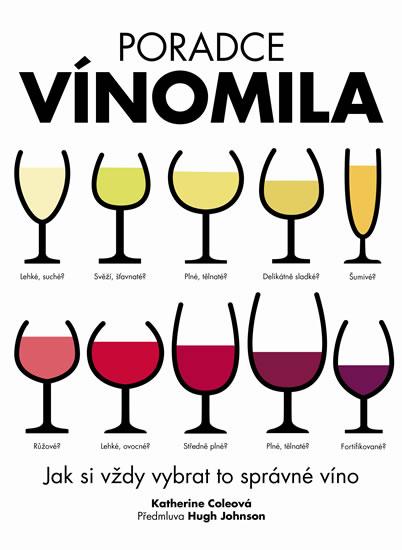 Poradce vínomila - Jak si vždy vybrat to správné víno - Katherine Coleová
