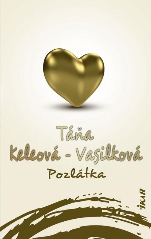 Pozlátka, 2. vydanie - Táňa Keleová-Vasilková