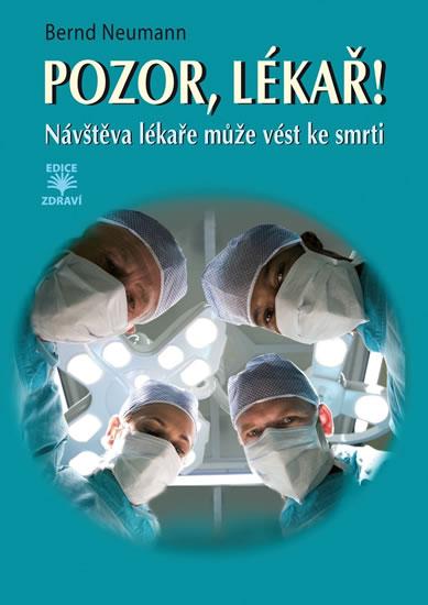 Pozor, lékař! - Návštěva lékaře může vést ke smrti - Bernd Neumann