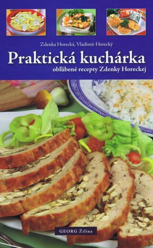 Praktická kuchárka 2 (obľúbené recepty Zdenky Horeckej) - Zdenka Horecká, Vladimír Horecký