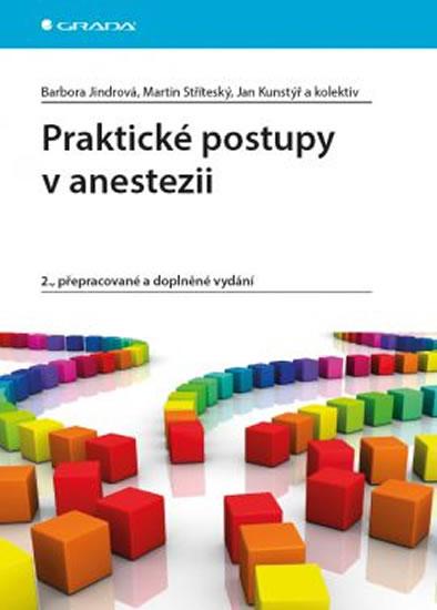 Praktické postupy v anestezii - 2.vydání - Barbora Jindrová a kolektiv
