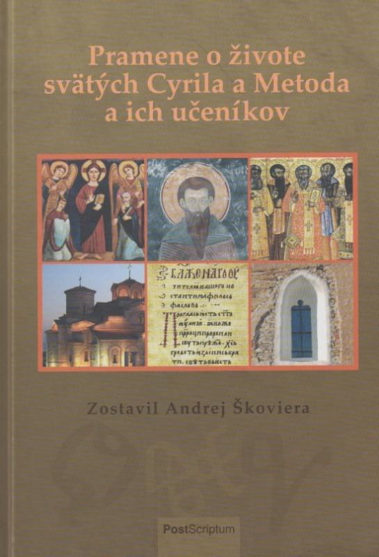 Pramene o živote sv. Cyrila a Metoda a ich učeníkov - Andrej Škoviera