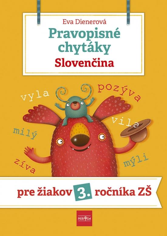 Pravopisné chytáky, Slovenčina - Pre žiakov 3. ročníka základných škôl - Eva Dienerová