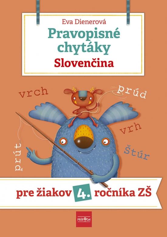 Pravopisné chytáky, Slovenčina - Pre žiakov 4. ročníka základných škôl - Eva Dienerová