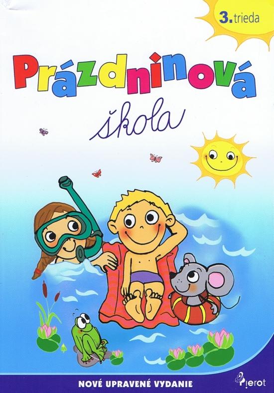 Prázdninová škola - 3.trieda (uprav.vyd.) - Mgr. Jana Hirková,