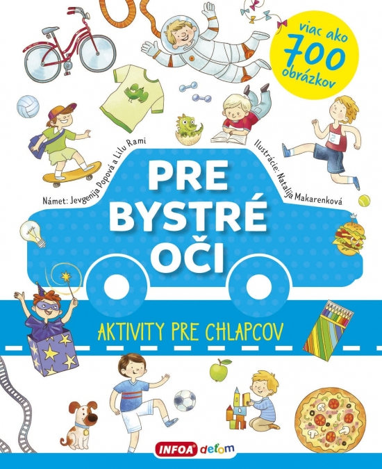 Pre bystré oči - aktivity pre chlapcov - Jevgenija Popová,Lilu Rami