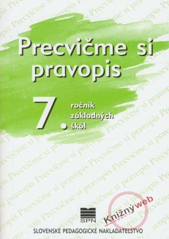 Precvičme si pravopis 7. r. ZŠ - 8. vyda - Rýzková, Benková, Matúšová