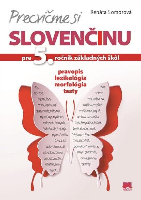 Precvičme si slovenčinu pre 5. ročník ZŠ - Renáta Somorová