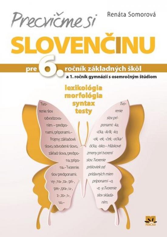 Precvičme si slovenčinu pre 6. ročník ZŠ - Renáta Somorová