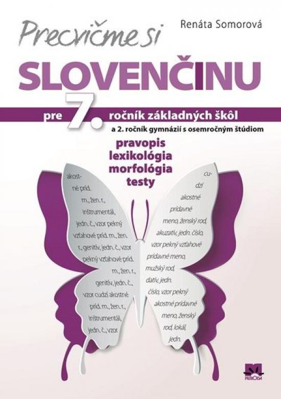 Precvičme si slovenčinu pre 7. ročník ZŠ - Renáta Somorová