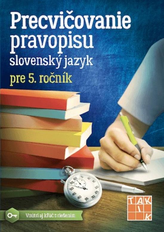 Precvičovanie pravopisu 5 - Kolektív autorov