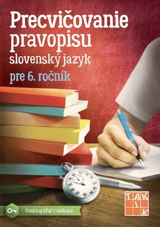 Precvičovanie pravopisu 6 - Kolektív autorov