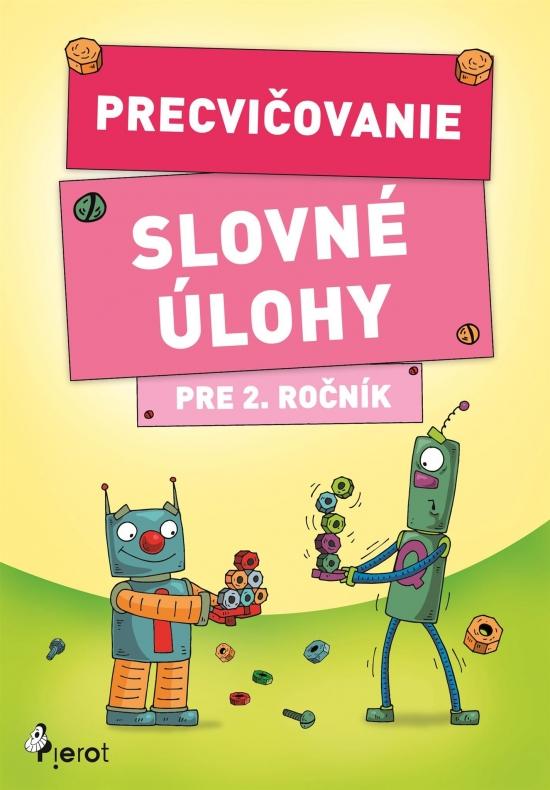 Precvičovanie – Slovné úlohy pre 2.ročník - Kolektív autorov