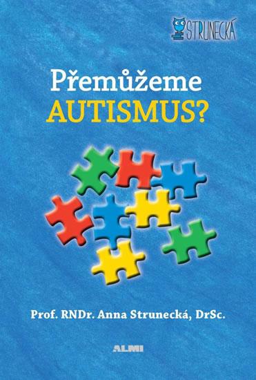 Přemůžeme autismus? - 2.vydání - Anna Strunecká