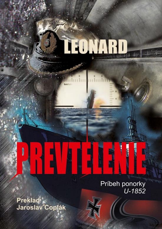 Prevtelenie - Príbeh ponorky U-1852 - Leonard