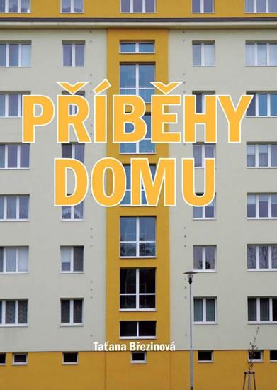 Příběhy domu - Taťána Březinová