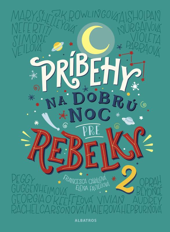 Príbehy na dobrú noc pre rebelky 2 - Francesca Cavallo, Elena Favilli