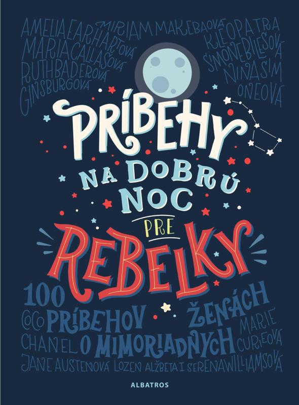 Príbehy na dobrú noc pre rebelky - Francesca Cavallo, Elena Favilli