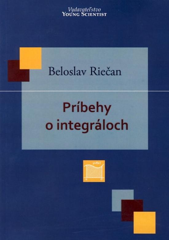 Príbehy o integráloch - Beloslav Riečan