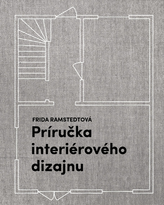 Príručka interiérového dizajnu - Frida Ramstedtová