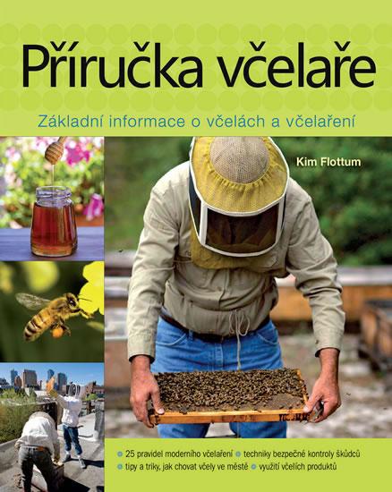 Příručka včelaře - Návod na pěstování vč - Kim Flottum