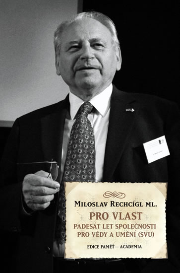 Pro vlast - Padesát let společnosti pro vědy a umění (SVU) - Miloslav Rechcígl
