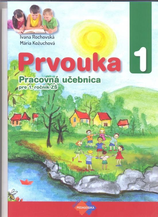 Prvouka pre 1. ročník ZŠ pracovná učebnica - Kolektív autorov