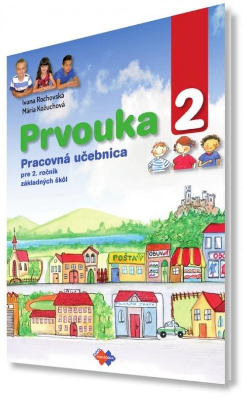 Prvouka pre 2. ročník základnej školy - Ivana Rochovská