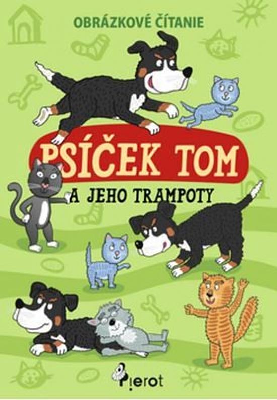 Psíček Tom a jeho trampoty - Petr Šulc,Vendula Hegerová