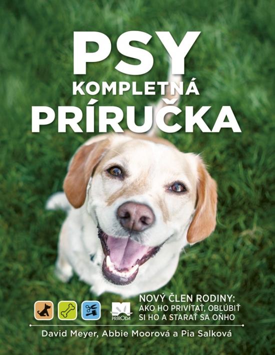 Psy – Kompletná príručka - David Meyer, Abbie Moorová, Pia Salková