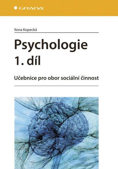 Psychologie 1.díl - Učebnice pro obor sociální činnost - Ilona Kopecká