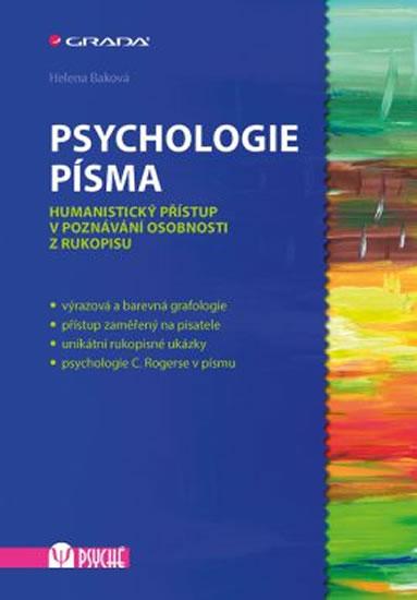 Psychologie písma - Humanistický přístup v poznávání osobnosti z rukopisu - Helena Baková