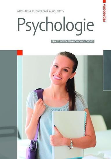 Psychologie pro studenty pedagogických o - Michaela Pugnerová