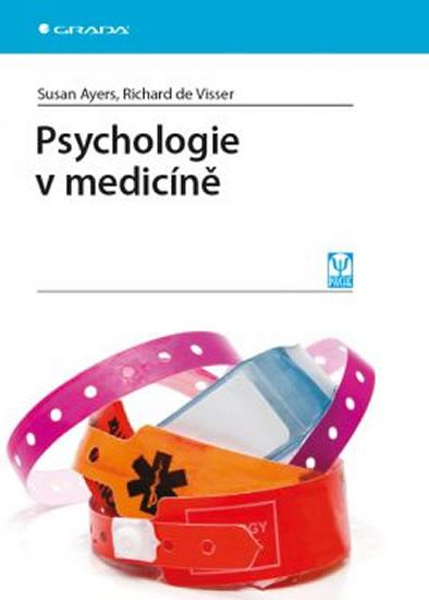Psychologie v medicíně - Richard, Susan Ayers, de Visser