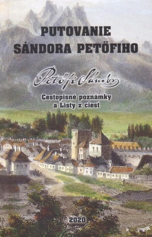 Putovanie Sándora Petöfiho - Sándor Petöfi