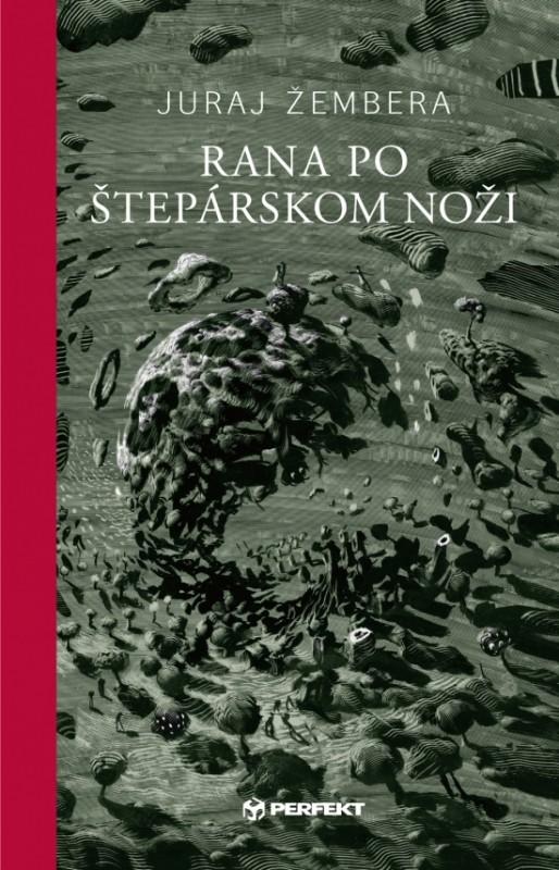 Rana po štepárskom noži - Juraj Žembera