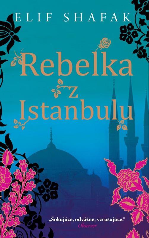 Rebelka z Istanbulu - Elif Shafak